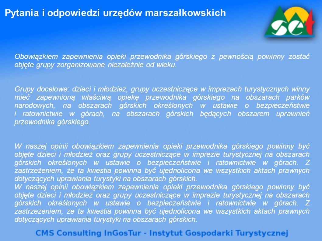 Pytania i odpowiedzi urzędów marszałkowskich Obowiązkiem zapewnienia opieki przewodnika górskiego z pewnością powinny zostać objęte grupy zorganizowane niezależnie od wieku.