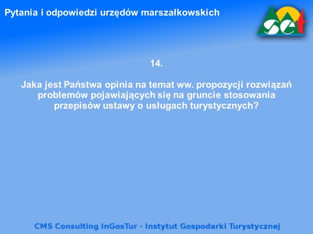 Pytania i odpowiedzi urzędów marszałkowskich 14. Jaka jest Państwa opinia na temat ww. propozycji rozwiązań problemów pojawiających się na gruncie sto