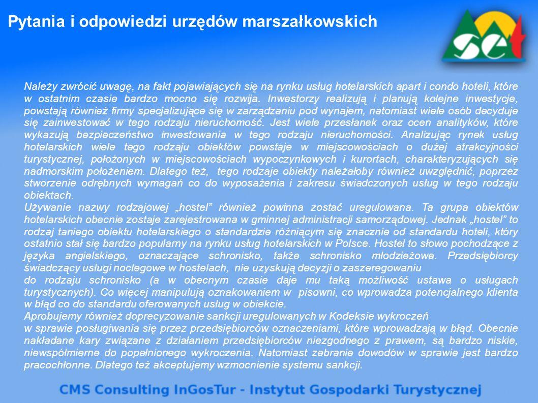 Pytania i odpowiedzi urzędów marszałkowskich Należy zwrócić uwagę, na fakt pojawiających się na rynku usług hotelarskich apart i condo hoteli, które w