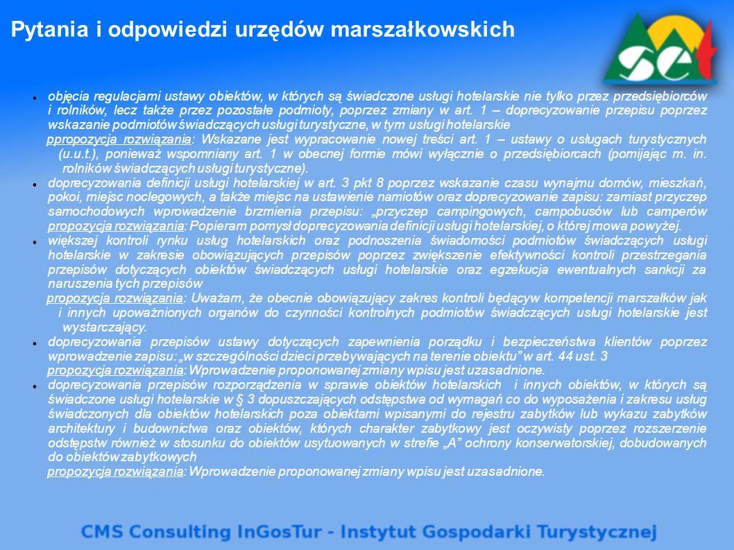 Pytania i odpowiedzi urzędów marszałkowskich objęcia regulacjami ustawy obiektów, w których są świadczone usługi hotelarskie nie tylko przez przedsiębiorców i rolników, lecz także przez pozostałe podmioty, poprzez zmiany w art.