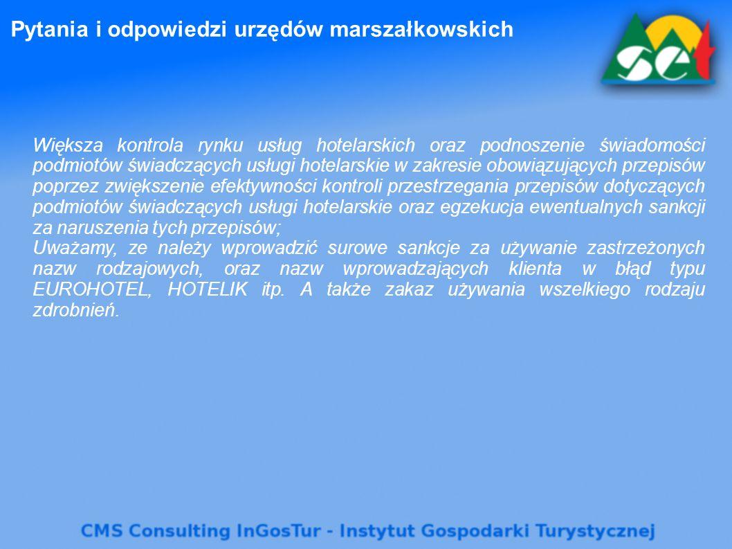 Pytania i odpowiedzi urzędów marszałkowskich Większa kontrola rynku usług hotelarskich oraz podnoszenie świadomości podmiotów świadczących usługi hote