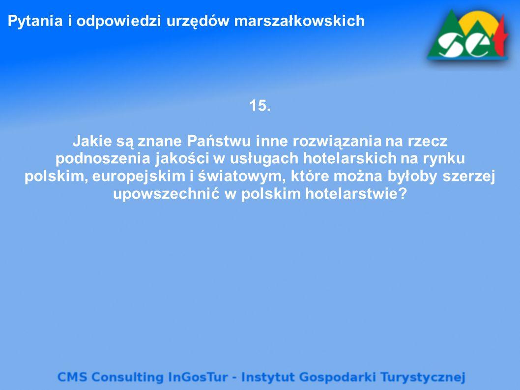 Pytania i odpowiedzi urzędów marszałkowskich 15. Jakie są znane Państwu inne rozwiązania na rzecz podnoszenia jakości w usługach hotelarskich na rynku