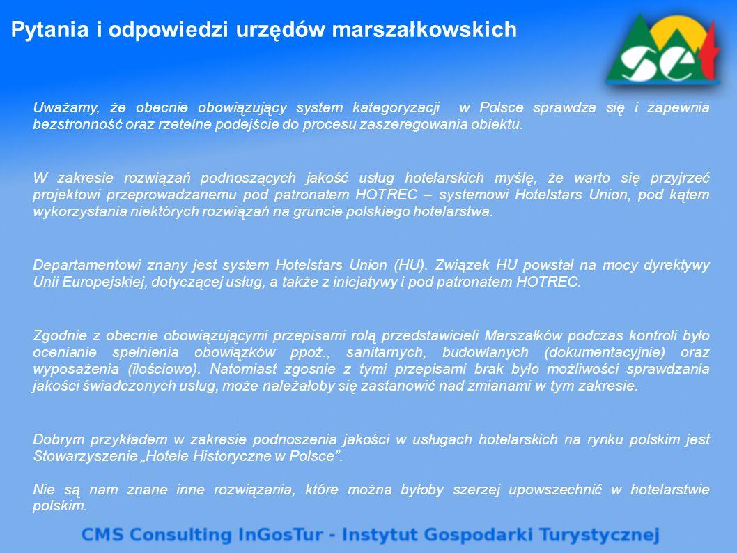 Pytania i odpowiedzi urzędów marszałkowskich Uważamy, że obecnie obowiązujący system kategoryzacji w Polsce sprawdza się i zapewnia bezstronność oraz rzetelne podejście do procesu zaszeregowania obiektu.