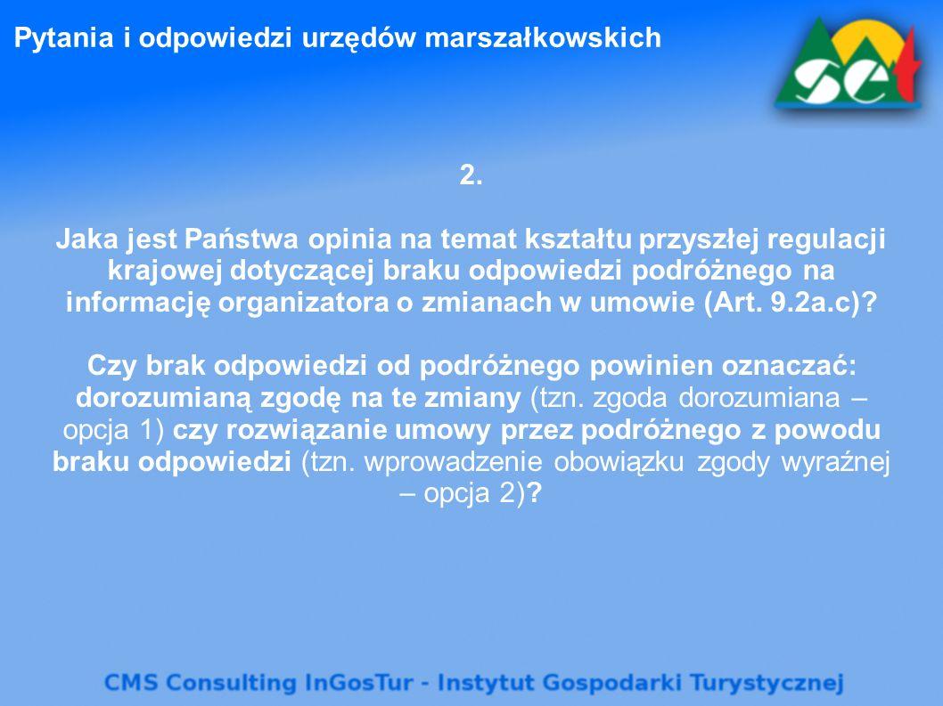 Pytania i odpowiedzi urzędów marszałkowskich 2. Jaka jest Państwa opinia na temat kształtu przyszłej regulacji krajowej dotyczącej braku odpowiedzi po