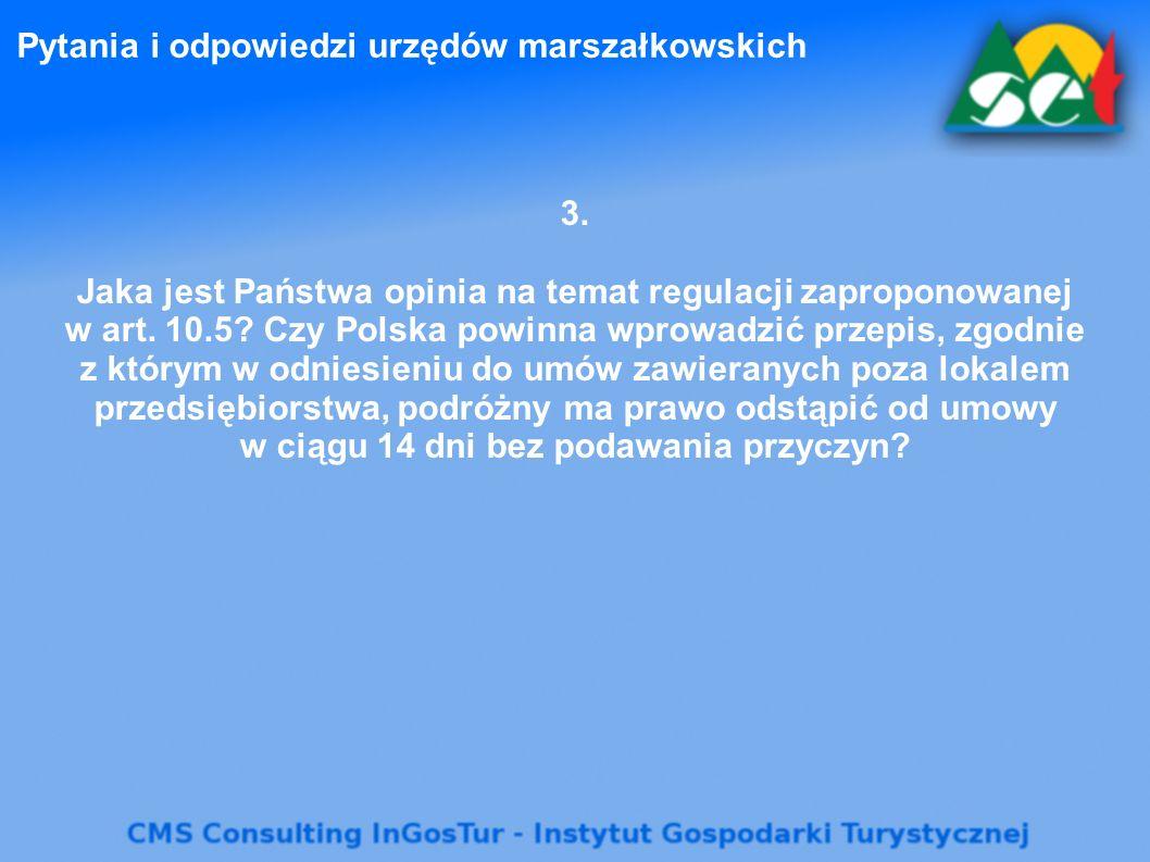 Pytania i odpowiedzi urzędów marszałkowskich 3. Jaka jest Państwa opinia na temat regulacji zaproponowanej w art. 10.5? Czy Polska powinna wprowadzić