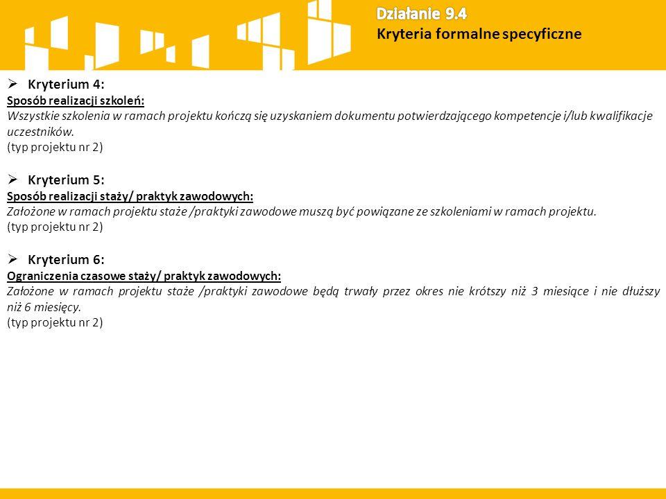  Kryterium 4: Sposób realizacji szkoleń: Wszystkie szkolenia w ramach projektu kończą się uzyskaniem dokumentu potwierdzającego kompetencje i/lub kwa