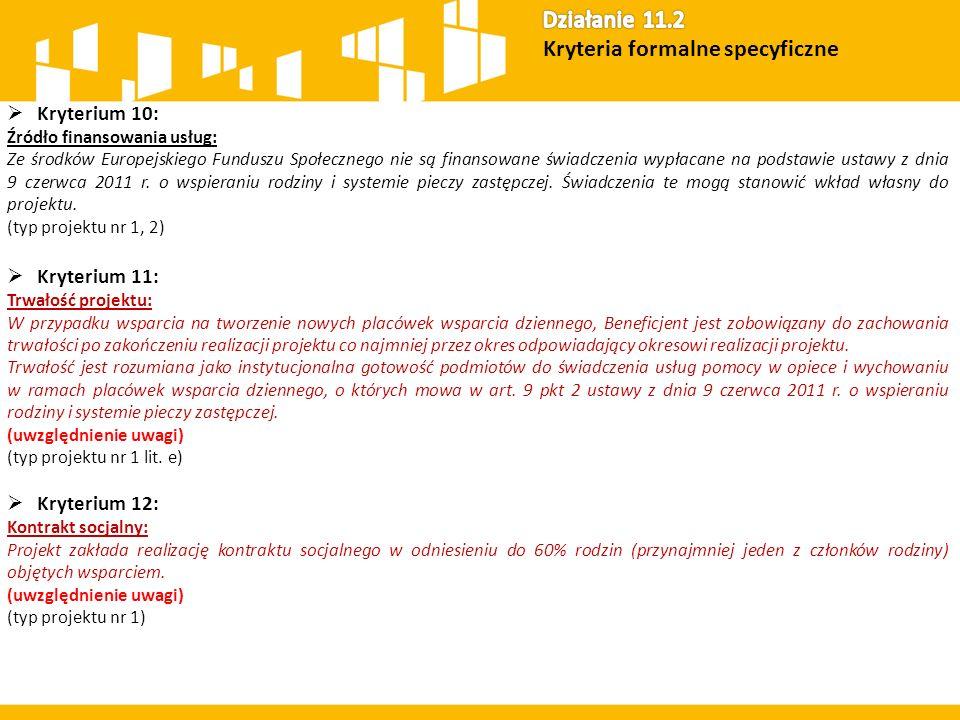  Kryterium 10: Źródło finansowania usług: Ze środków Europejskiego Funduszu Społecznego nie są finansowane świadczenia wypłacane na podstawie ustawy z dnia 9 czerwca 2011 r.