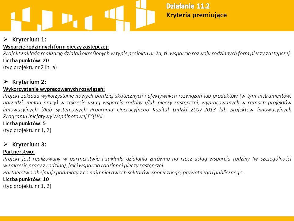  Kryterium 1: Wsparcie rodzinnych form pieczy zastępczej: Projekt zakłada realizację działań określonych w typie projektu nr 2a, tj. wsparcie rozwoju