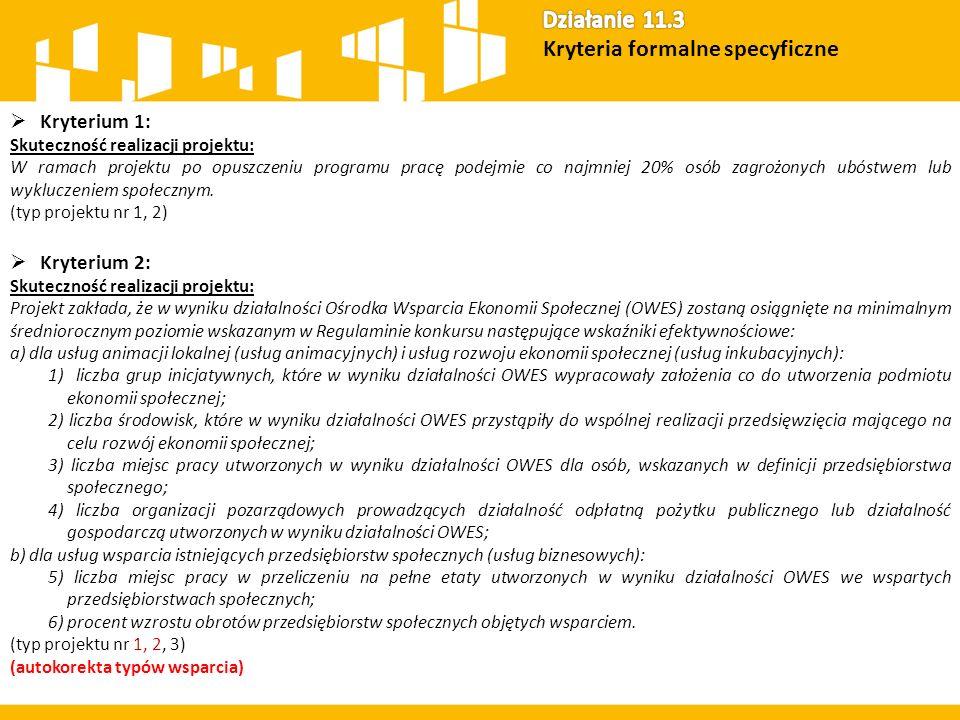  Kryterium 1: Skuteczność realizacji projektu: W ramach projektu po opuszczeniu programu pracę podejmie co najmniej 20% osób zagrożonych ubóstwem lub