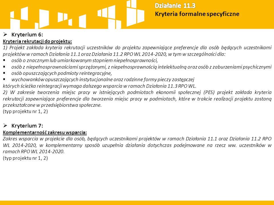  Kryterium 6: Kryteria rekrutacji do projektu: 1) Projekt zakłada kryteria rekrutacji uczestników do projektu zapewniające preferencje dla osób będąc
