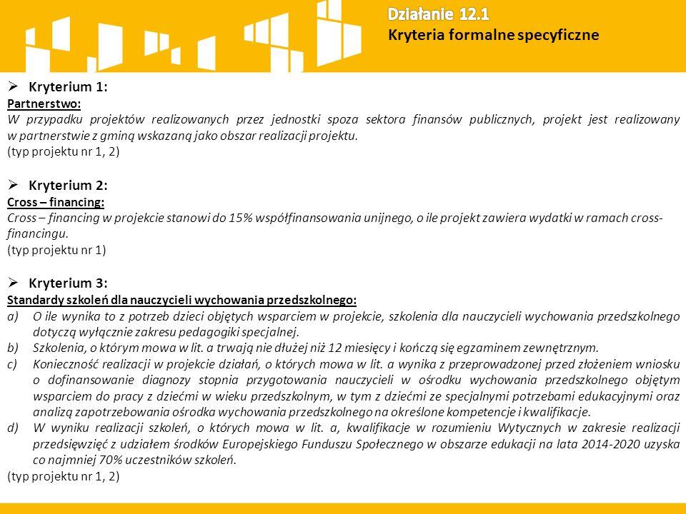  Kryterium 1: Partnerstwo: W przypadku projektów realizowanych przez jednostki spoza sektora finansów publicznych, projekt jest realizowany w partnerstwie z gminą wskazaną jako obszar realizacji projektu.