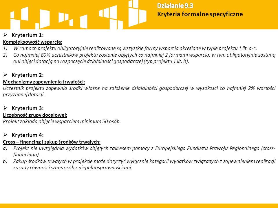  Kryterium 1: Kompleksowość wsparcia: 1)W ramach projektu obligatoryjnie realizowane są wszystkie formy wsparcia określone w typie projektu 1 lit. a-