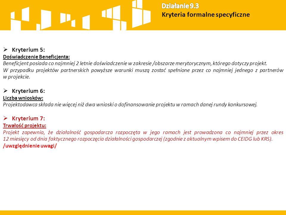  Kryterium 5: Doświadczenie Beneficjenta: Beneficjent posiada co najmniej 2 letnie doświadczenie w zakresie /obszarze merytorycznym, którego dotyczy