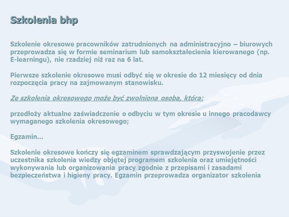 Szkolenia bhp Szkolenie okresowe pracowników zatrudnionych na administracyjno – biurowych przeprowadza się w formie seminarium lub samokształecienia kierowanego (np.