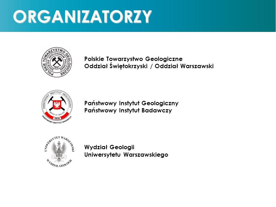 Państwowy Instytut Geologiczny Państwowy Instytut Badawczy Polskie Towarzystwo Geologiczne Wydział Geologii Uniwersytetu Warszawskiego Polskie Towarzy