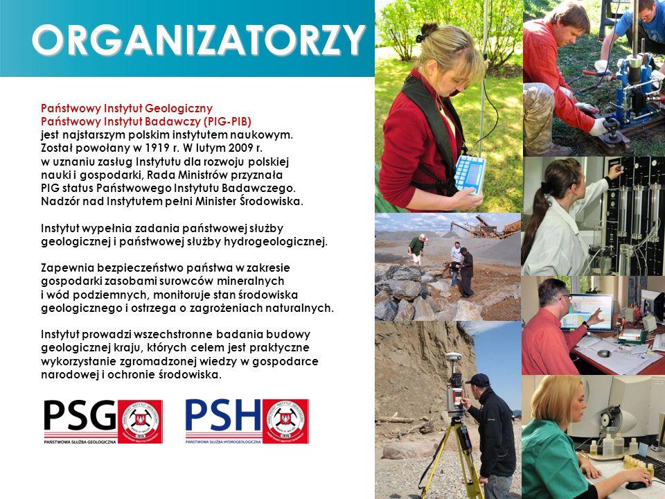 Państwowy Instytut Geologiczny Państwowy Instytut Badawczy Polskie Towarzystwo Geologiczne Wydział Geologii Uniwersytetu Warszawskiego ORGANIZATORZY Państwowy Instytut Geologiczny Państwowy Instytut Badawczy (PIG-PIB) jest najstarszym polskim instytutem naukowym.