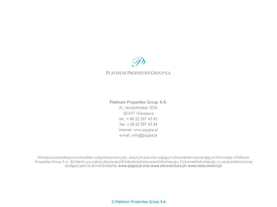 © Platinum Properties Group S.A. Platinum Properties Group S.A. Al. Jerozolimskie 123A 02-017 Warszawa tel.: + 48 22 397 43 43 fax: + 48 22 397 43 44