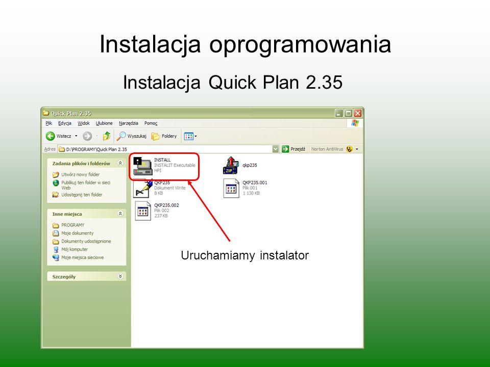 Instalacja oprogramowania Instalacja Quick Plan 2.35 Uruchamiamy instalator