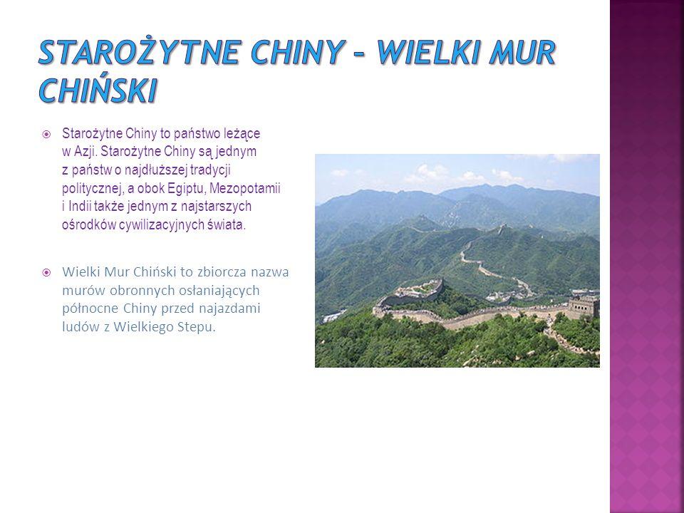  Starożytne Chiny to państwo leżące w Azji.
