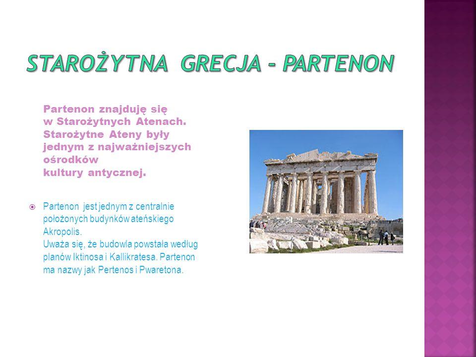Partenon znajduję się w Starożytnych Atenach.