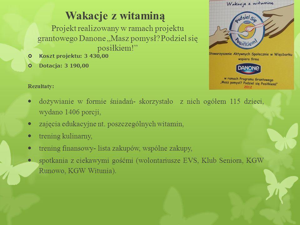"""Wakacje z witaminą Projekt realizowany w ramach projektu grantowego Danone """"Masz pomysł."""