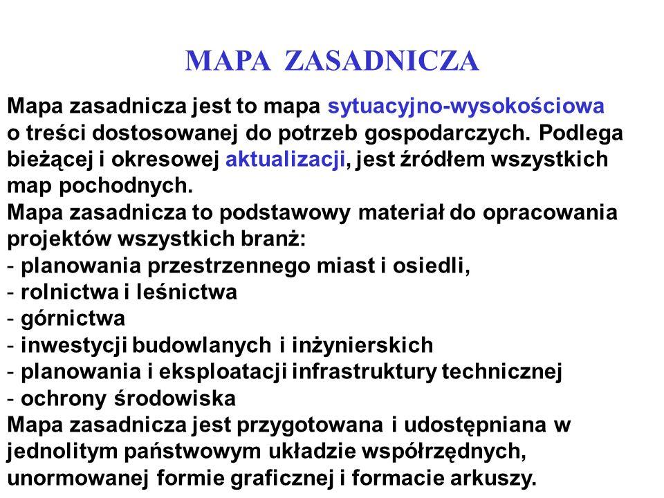 MAPA ZASADNICZA Mapa zasadnicza jest to mapa sytuacyjno-wysokościowa o treści dostosowanej do potrzeb gospodarczych. Podlega bieżącej i okresowej aktu