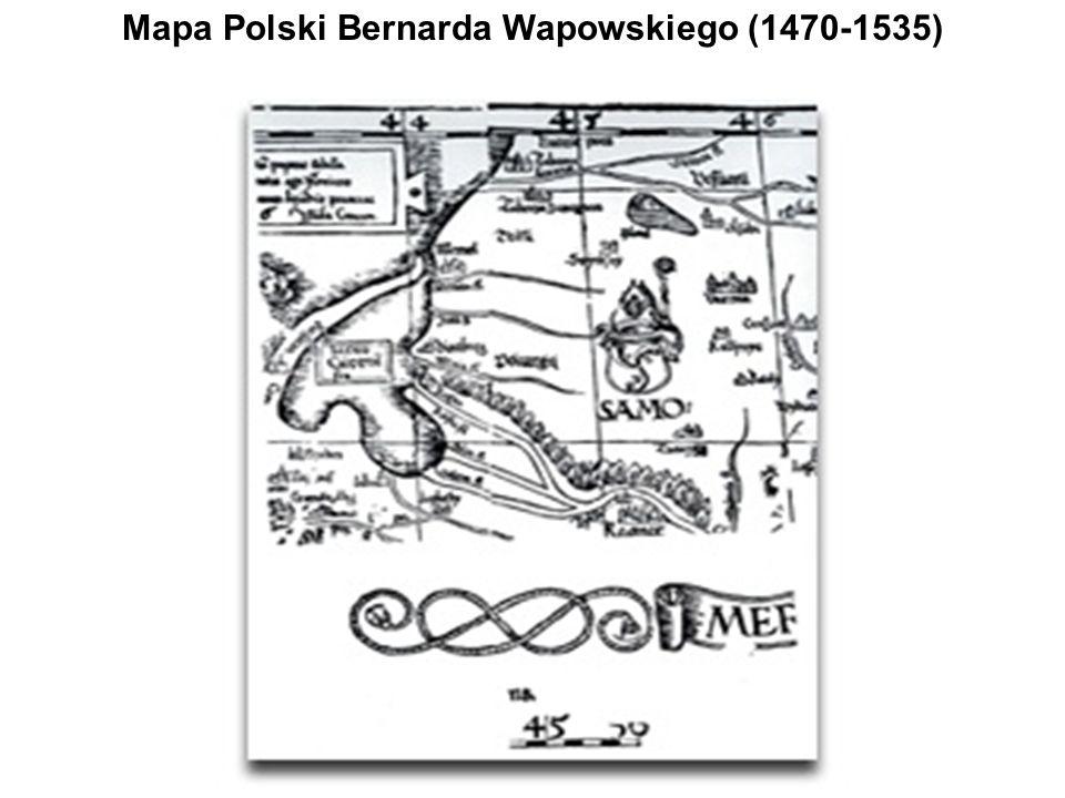 Mapa Polski Bernarda Wapowskiego (1470-1535)