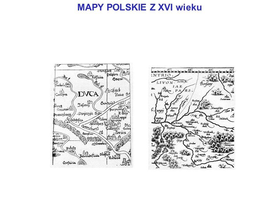 MAPY POLSKIE Z XVI wieku