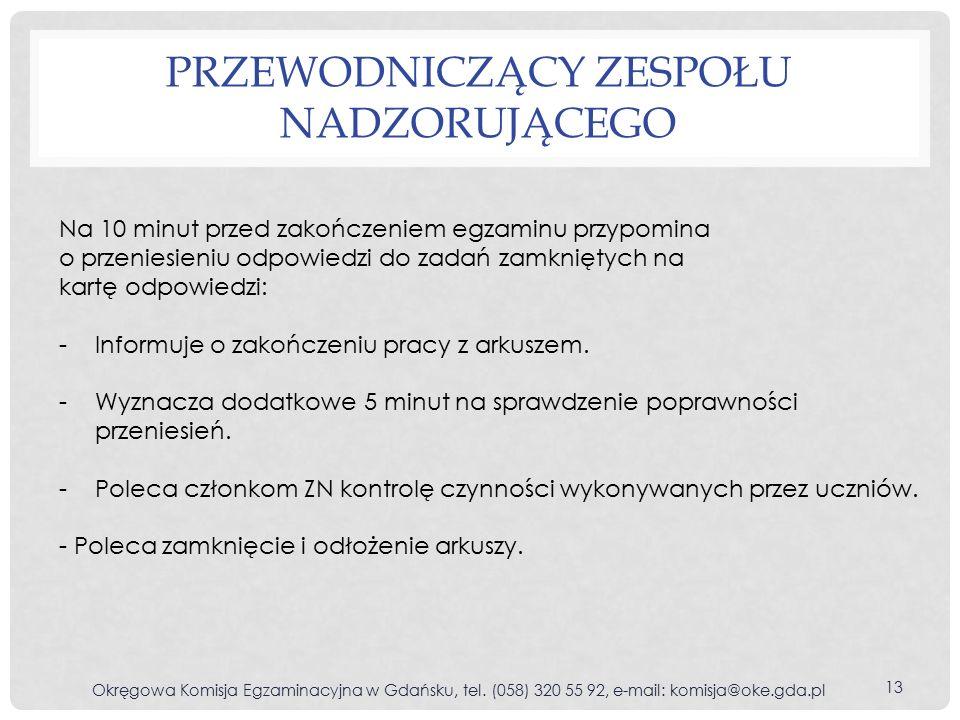 PRZEWODNICZĄCY ZESPOŁU NADZORUJĄCEGO Okręgowa Komisja Egzaminacyjna w Gdańsku, tel.