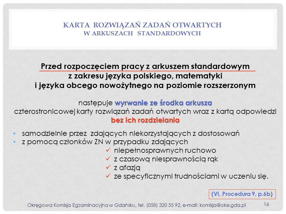 KARTA ROZWIĄZAŃ ZADAŃ OTWARTYCH W ARKUSZACH STANDARDOWYCH Okręgowa Komisja Egzaminacyjna w Gdańsku, tel.
