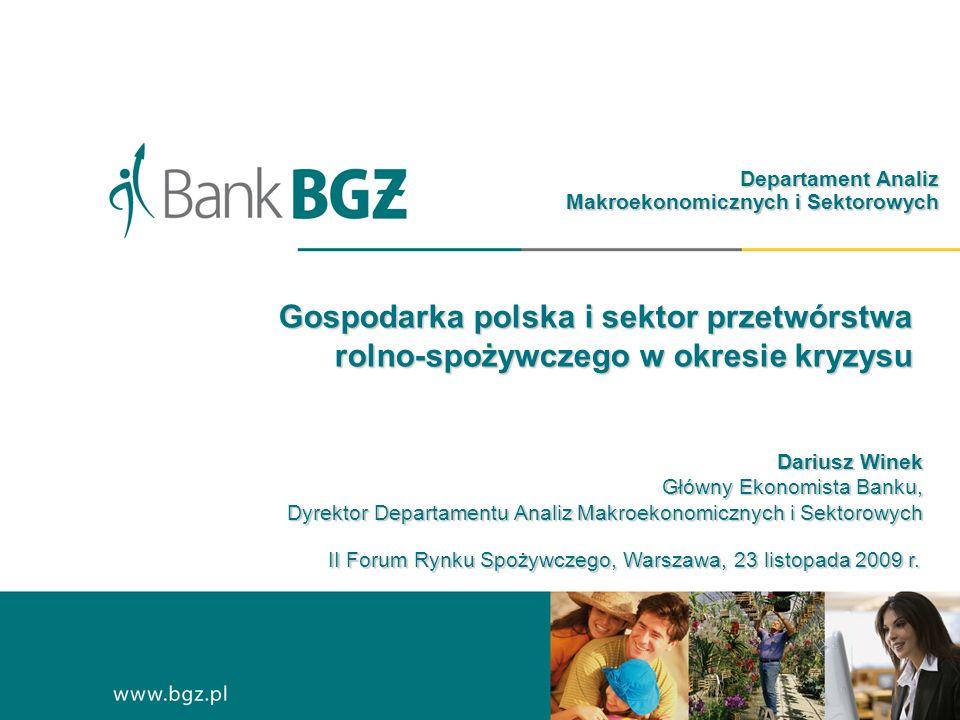 Gospodarka polska i sektor przetwórstwa rolno-spożywczego w okresie kryzysu II Forum Rynku Spożywczego, Warszawa, 23 listopada 2009 r.