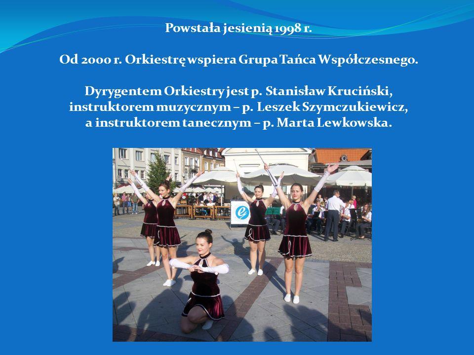 Powstała jesienią 1998 r.Od 2000 r. Orkiestrę wspiera Grupa Tańca Współczesnego.