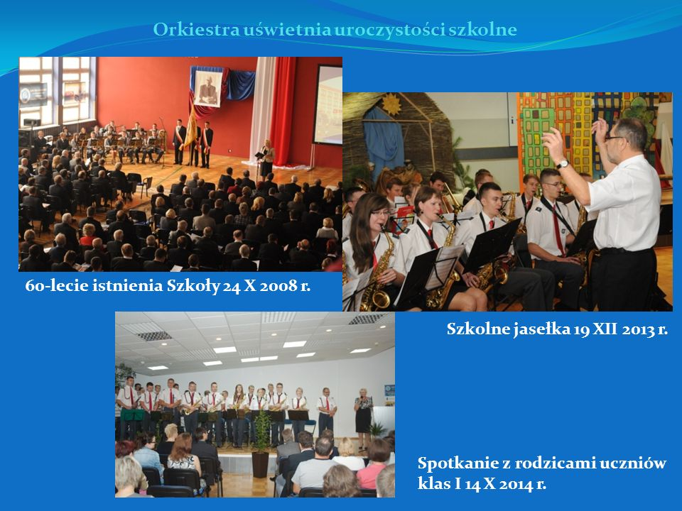 60-lecie istnienia Szkoły 24 X 2008 r.Szkolne jasełka 19 XII 2013 r.