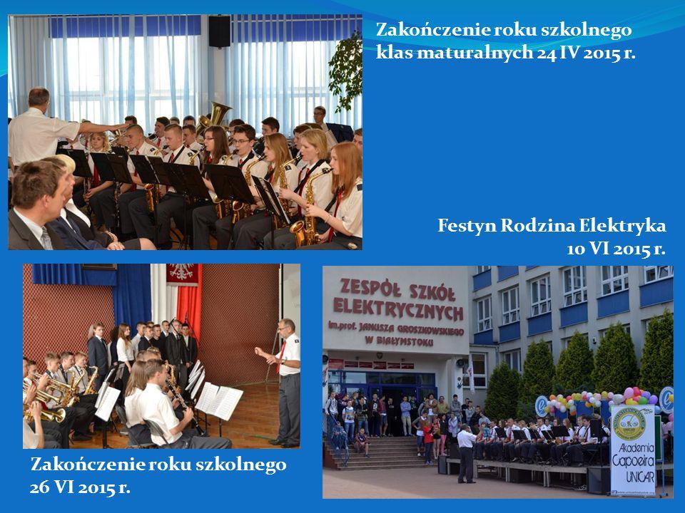 Zakończenie roku szkolnego 26 VI 2015 r.Zakończenie roku szkolnego klas maturalnych 24 IV 2015 r.