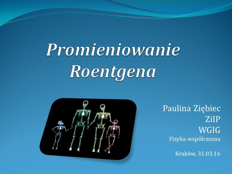 Paulina Ziębiec ZiIP WGIG Fizyka współczesna Kraków, 31.03.16