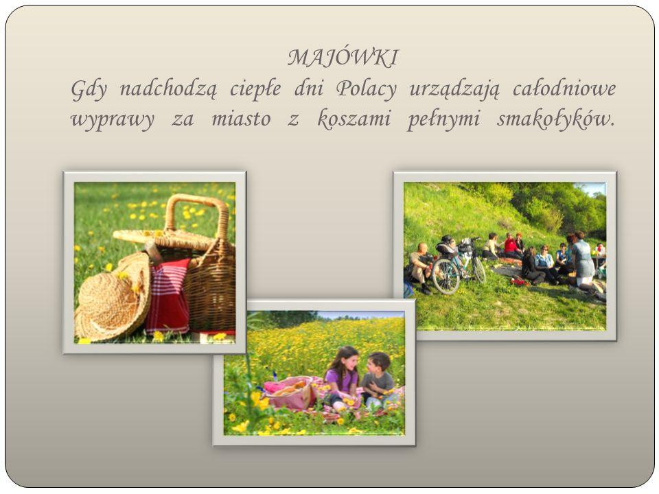 MAJÓWKI Gdy nadchodzą ciepłe dni Polacy urządzają całodniowe wyprawy za miasto z koszami pełnymi smakołyków.