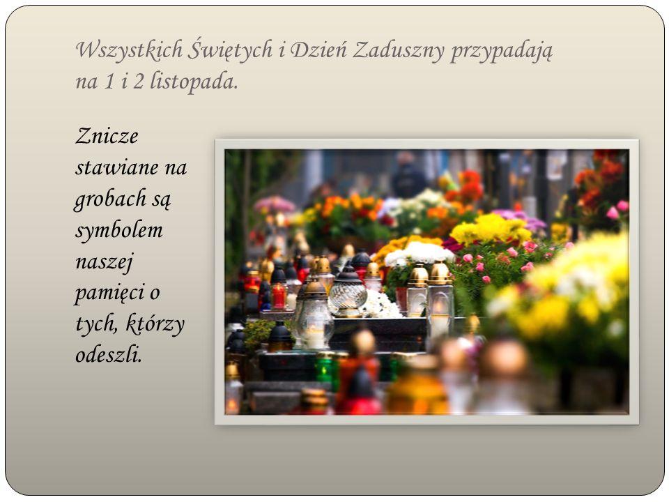 Wszystkich Świętych i Dzień Zaduszny przypadają na 1 i 2 listopada.