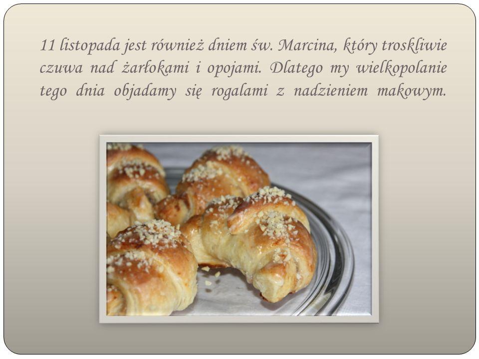 11 listopada jest również dniem św. Marcina, który troskliwie czuwa nad żarłokami i opojami.