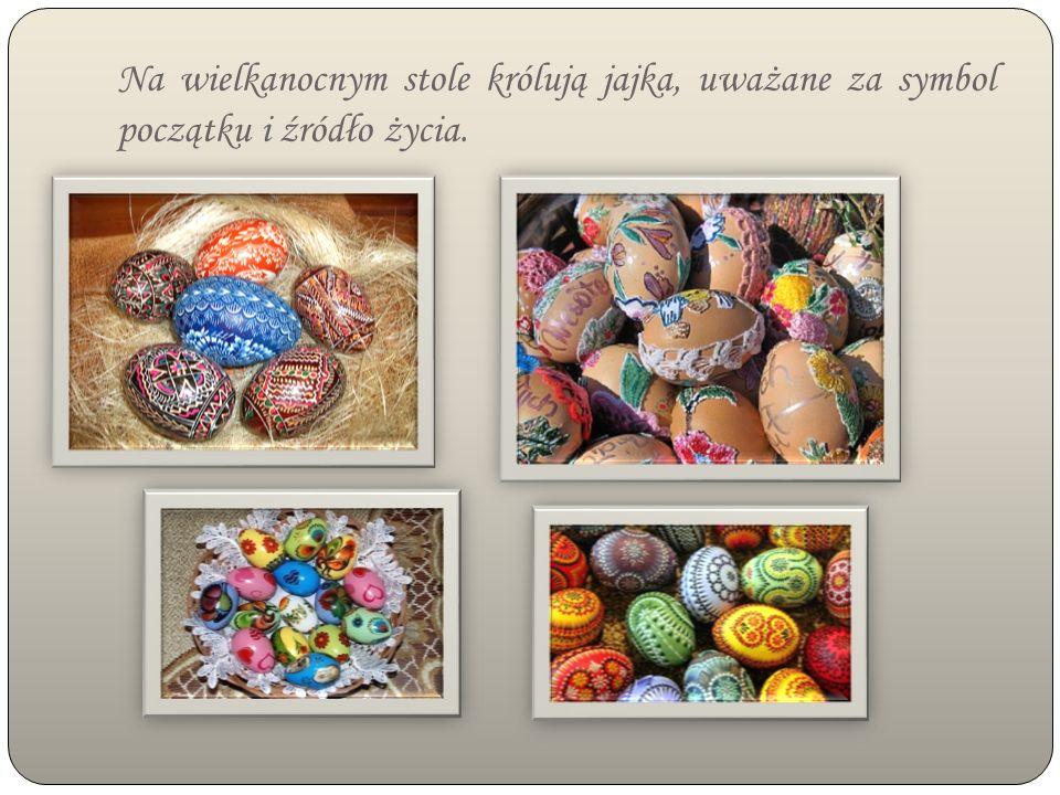 Na wielkanocnym stole królują jajka, uważane za symbol początku i źródło życia.