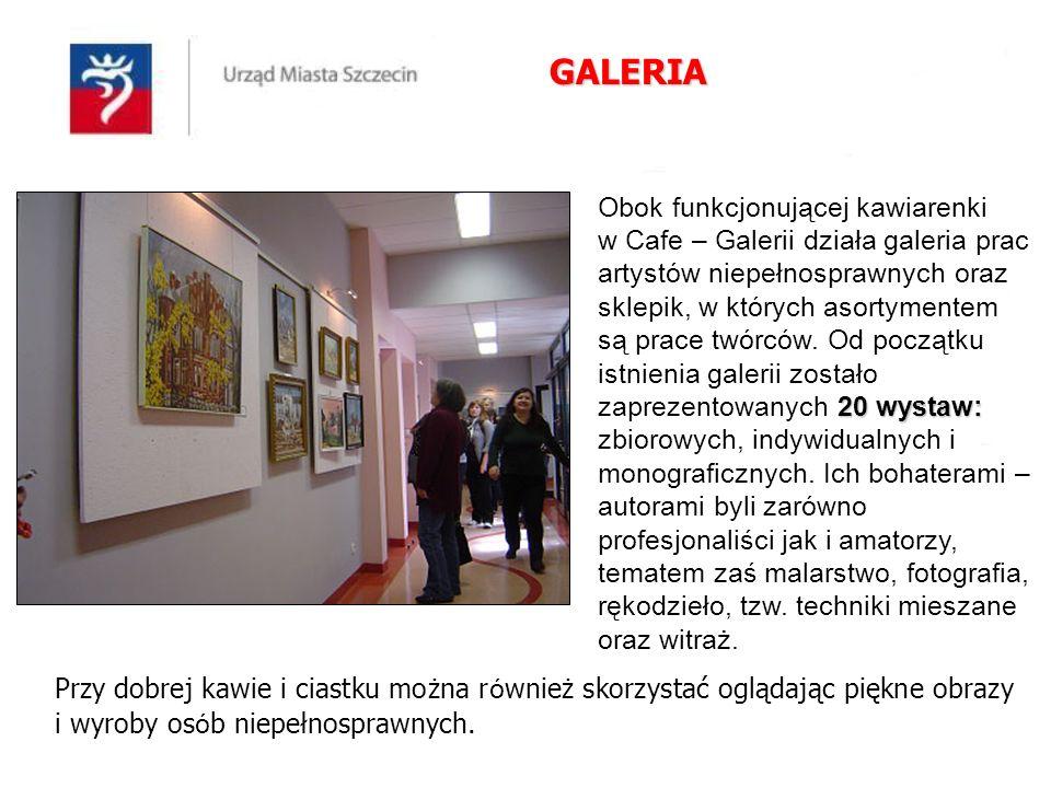 20 wystaw: Obok funkcjonującej kawiarenki w Cafe – Galerii działa galeria prac artystów niepełnosprawnych oraz sklepik, w których asortymentem są prace twórców.
