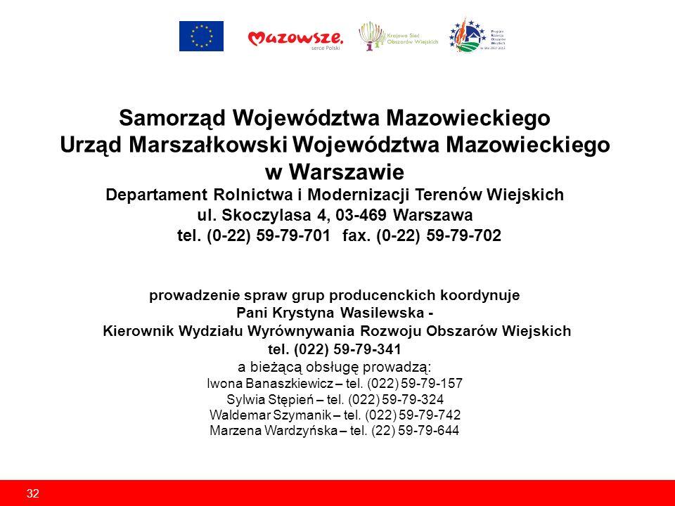 32 Samorząd Województwa Mazowieckiego Urząd Marszałkowski Województwa Mazowieckiego w Warszawie Departament Rolnictwa i Modernizacji Terenów Wiejskich ul.