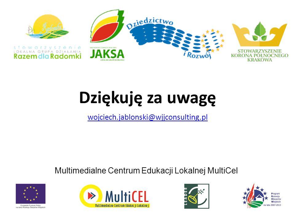 Dziękuję za uwagę wojciech.jablonski@wjjconsulting.pl Multimedialne Centrum Edukacji Lokalnej MultiCel