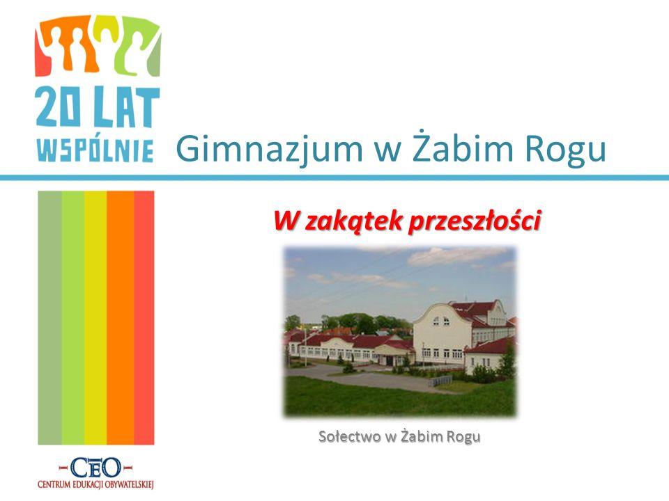 Gimnazjum w Żabim Rogu W zakątek przeszłości Sołectwo w Żabim Rogu
