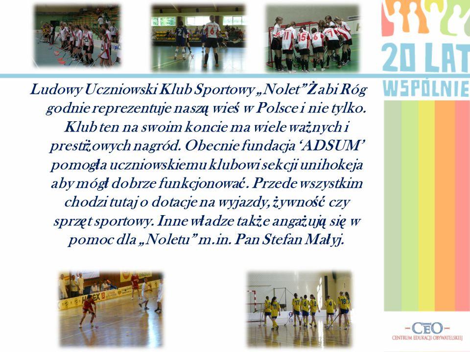 """Ludowy Uczniowski Klub Sportowy """"Nolet Ż abi Róg godnie reprezentuje nasz ą wie ś w Polsce i nie tylko."""