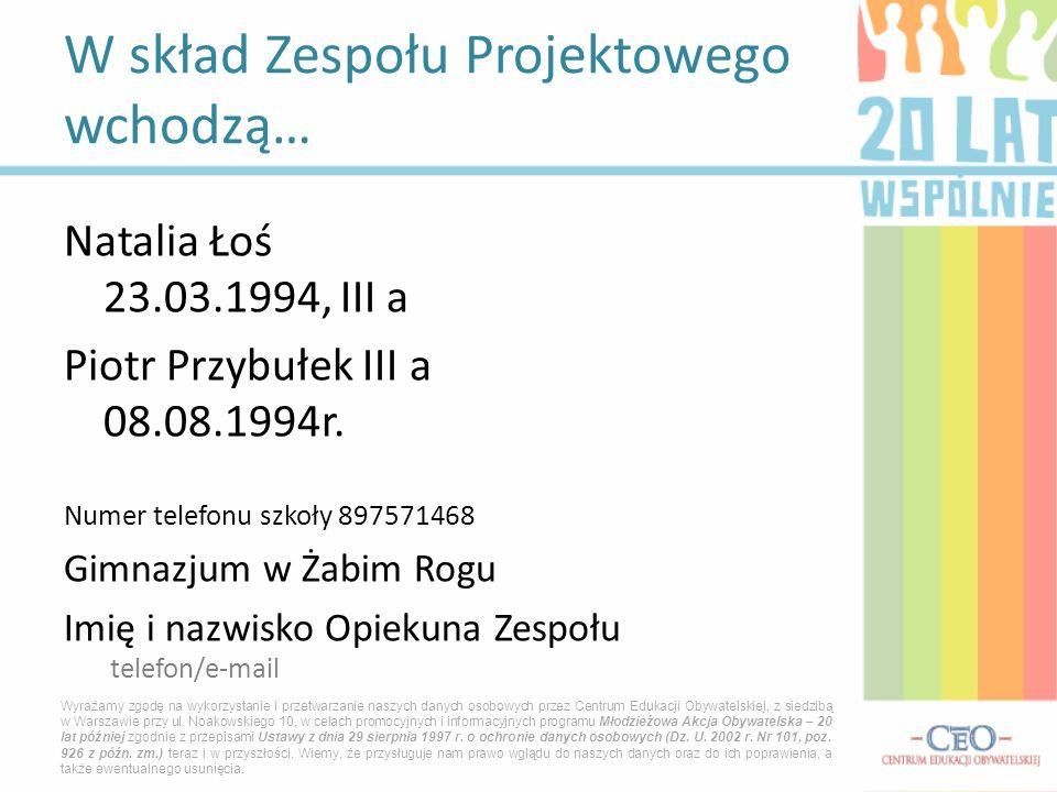 Natalia Łoś 23.03.1994, III a Piotr Przybułek III a 08.08.1994r.