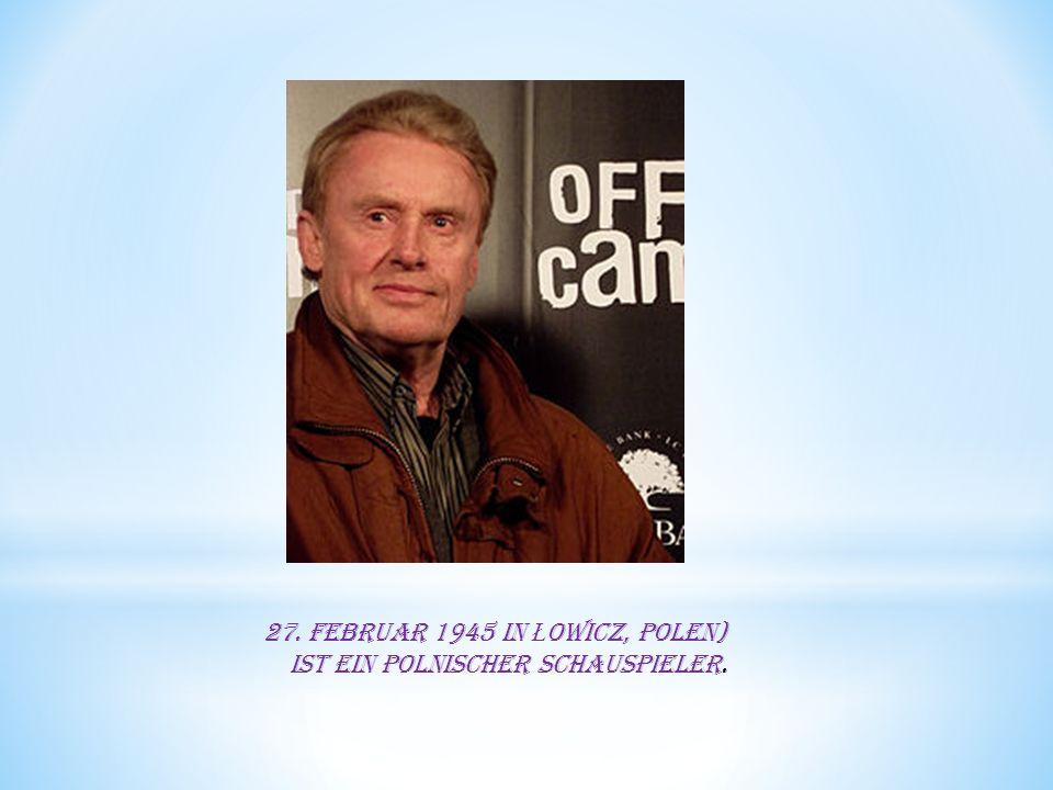 27. Februar 1945 in Ł owicz, Polen) ist ein polnischer Schauspieler.
