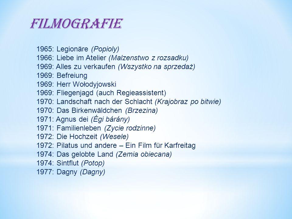 Filmografie 1965: Legionäre (Popioly) 1966: Liebe im Atelier (Malzenstwo z rozsadku) 1969: Alles zu verkaufen (Wszystko na sprzedaż) 1969: Befreiung 1969: Herr Wołodyjowski 1969: Fliegenjagd (auch Regieassistent) 1970: Landschaft nach der Schlacht (Krajobraz po bitwie) 1970: Das Birkenwäldchen (Brzezina) 1971: Agnus dei (Égi bárány) 1971: Familienleben (Zycie rodzinne) 1972: Die Hochzeit (Wesele) 1972: Pilatus und andere – Ein Film für Karfreitag 1974: Das gelobte Land (Zemia obiecana) 1974: Sintflut (Potop) 1977: Dagny (Dagny)