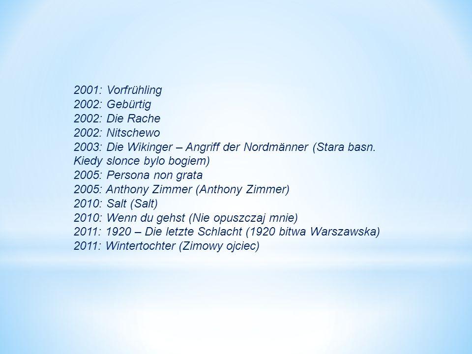 2001: Vorfrühling 2002: Gebürtig 2002: Die Rache 2002: Nitschewo 2003: Die Wikinger – Angriff der Nordmänner (Stara basn.