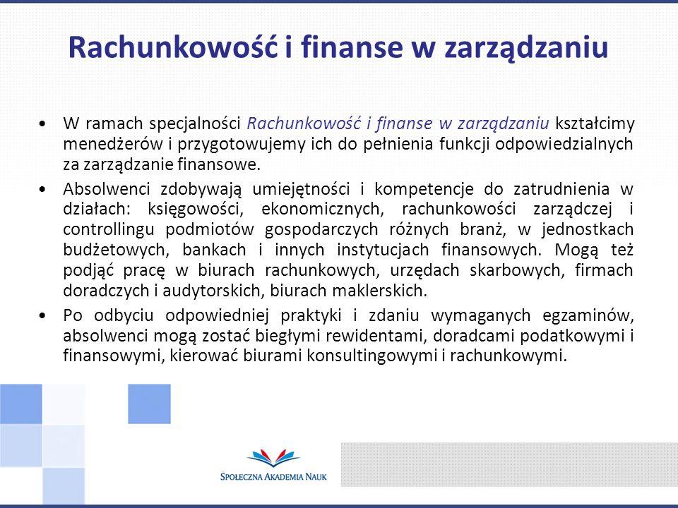 W ramach specjalności Rachunkowość i finanse w zarządzaniu kształcimy menedżerów i przygotowujemy ich do pełnienia funkcji odpowiedzialnych za zarządzanie finansowe.