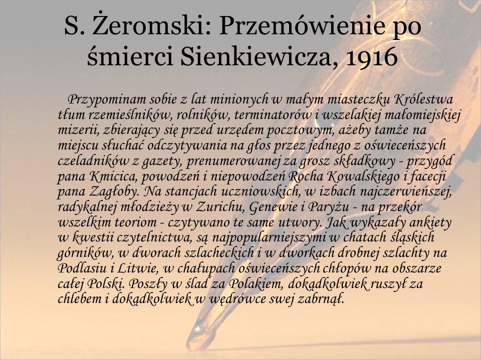 S. Żeromski: Przemówienie po śmierci Sienkiewicza, 1916 Przypominam sobie z lat minionych w małym miasteczku Królestwa tłum rzemieślników, rolników, t